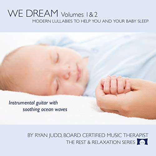 Soothing Guitar Music with White Noise – – Helps You and Your Baby Fall Asleep – 2-Disc Lullaby CD Set – We Dream: Volumes 1 and 2