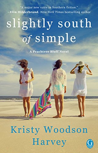 Slightly South of Simple: A Novel The Peachtree Bluff Series Book 1